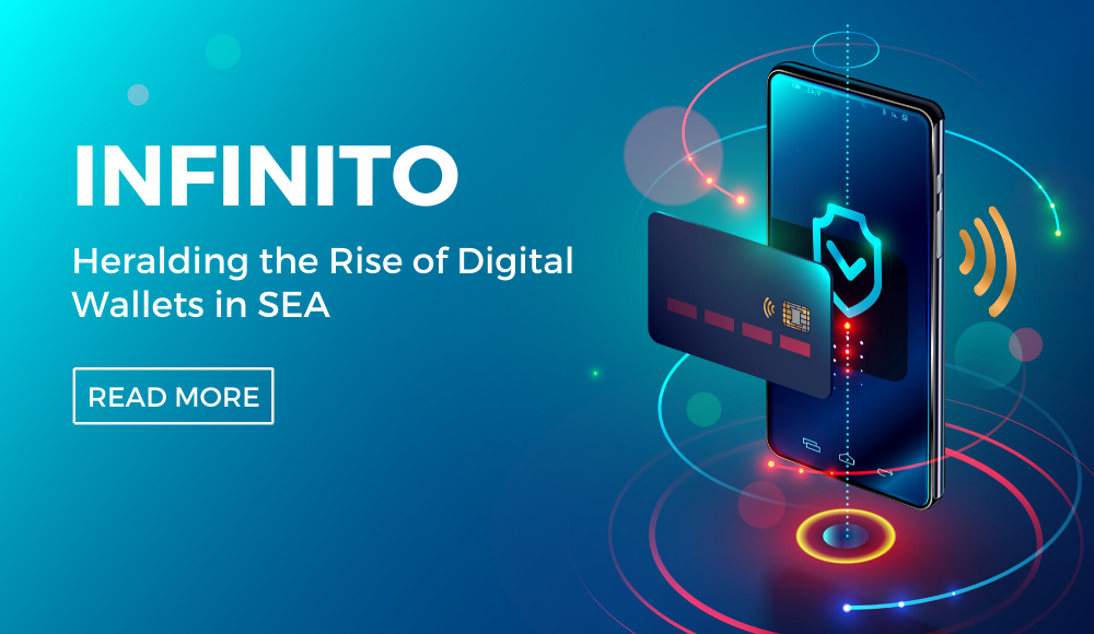 Infinito: Heralding the Rise of Digital Wallets in SEA