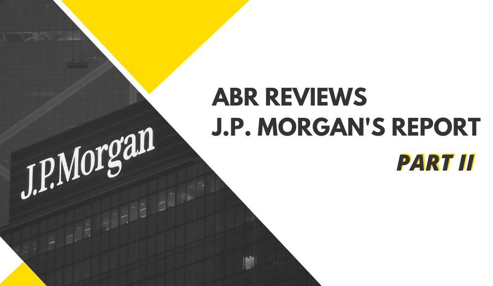A Contextual Review of JP Morgan's Blockchain Report (Part 2 of 3)