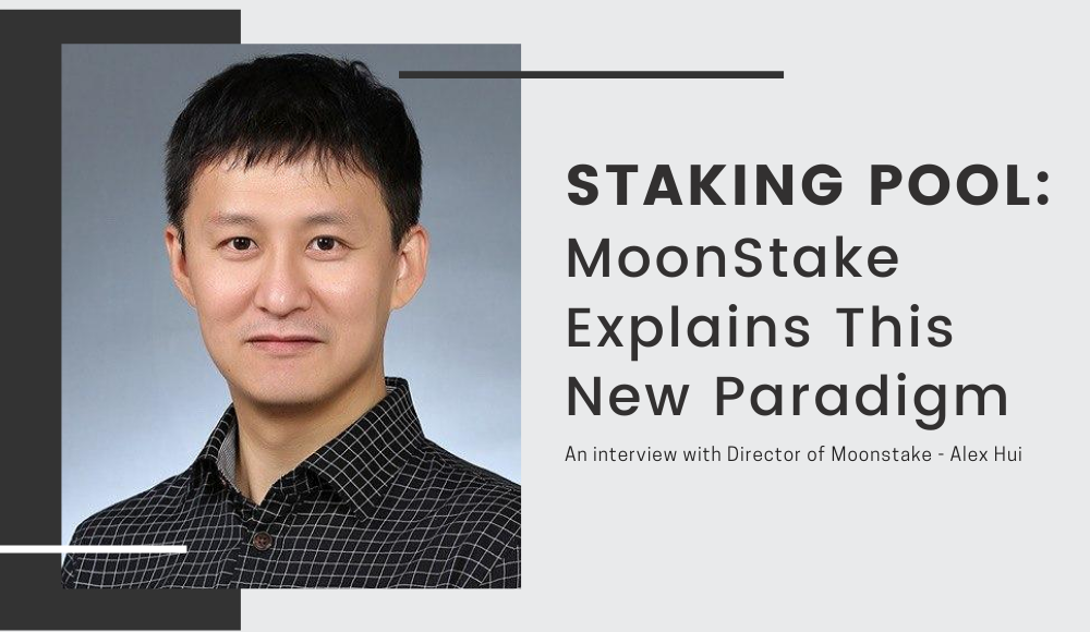 Staking Pool: Moonstake Explains This New Paradigm