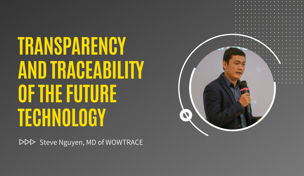 Transparency and Traceability of the Future Technology