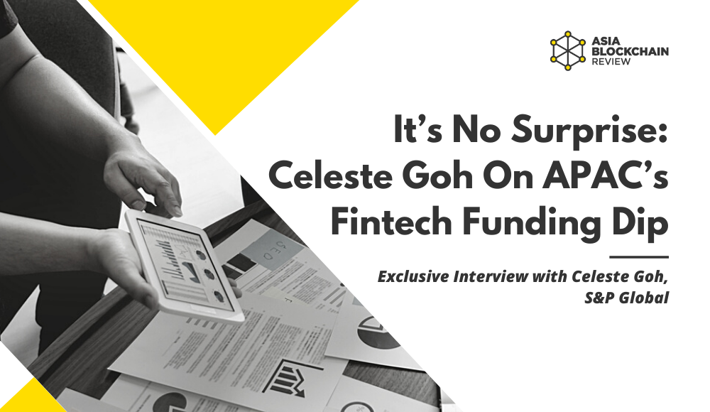 It's No Surprise : Celeste Goh On APAC's Fintech Funding Dip
