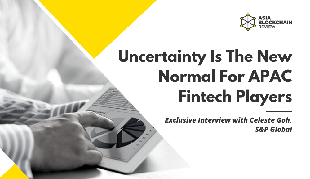 Uncertainty Is The New Normal For APAC Fintech Players