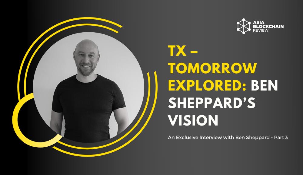TX - Tomorrow Explored: Ben Sheppard's Vision (Pt.3)